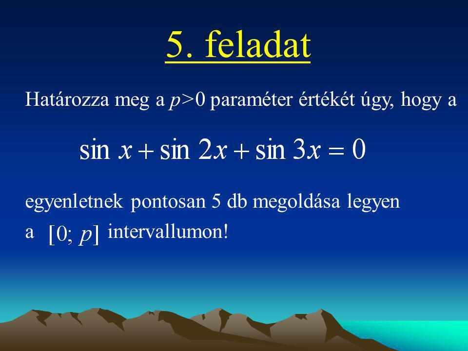 5. feladat Határozza meg a p>0 paraméter értékét úgy, hogy a