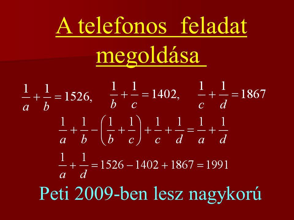 A telefonos feladat megoldása Peti 2009-ben lesz nagykorú