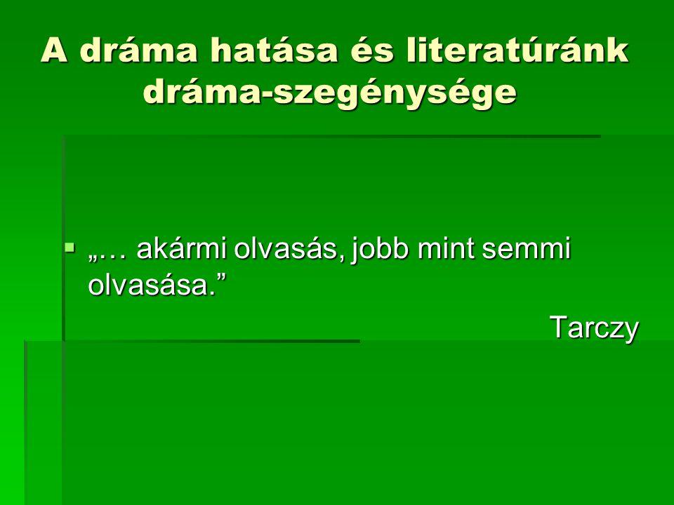 A dráma hatása és literatúránk dráma-szegénysége