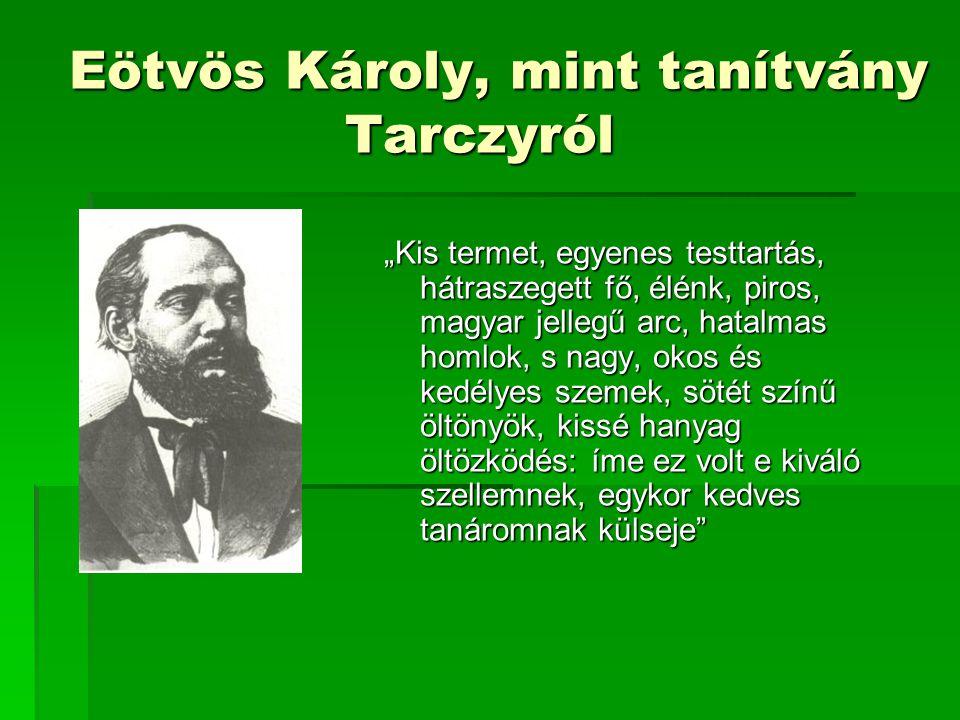 Eötvös Károly, mint tanítvány Tarczyról
