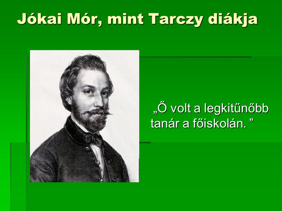 Jókai Mór, mint Tarczy diákja