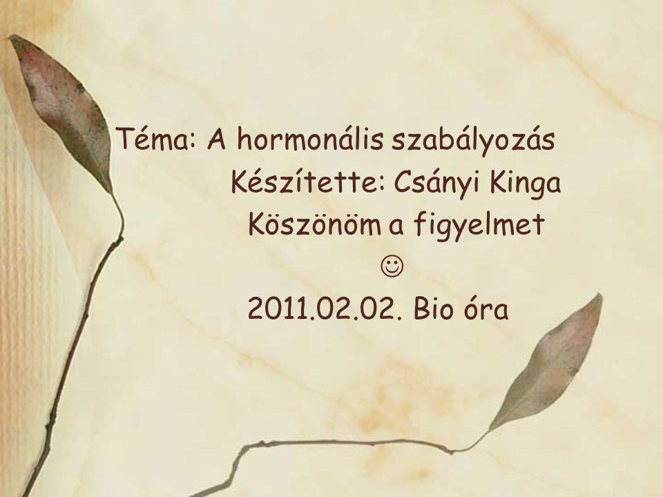 Téma: A hormonális szabályozás
