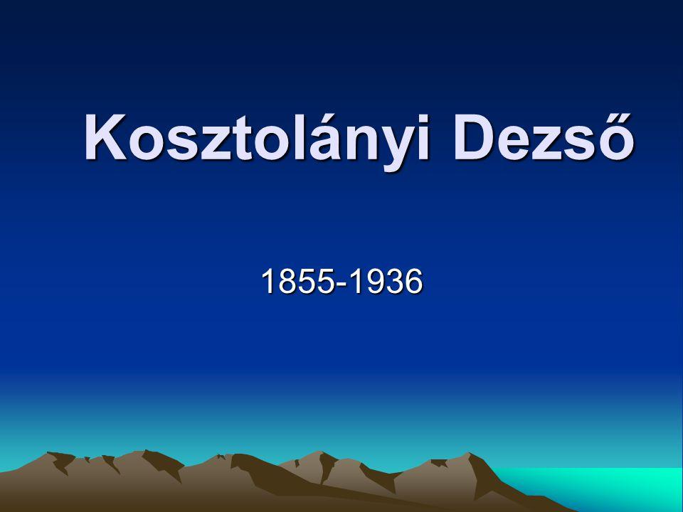 Kosztolányi Dezső 1855-1936