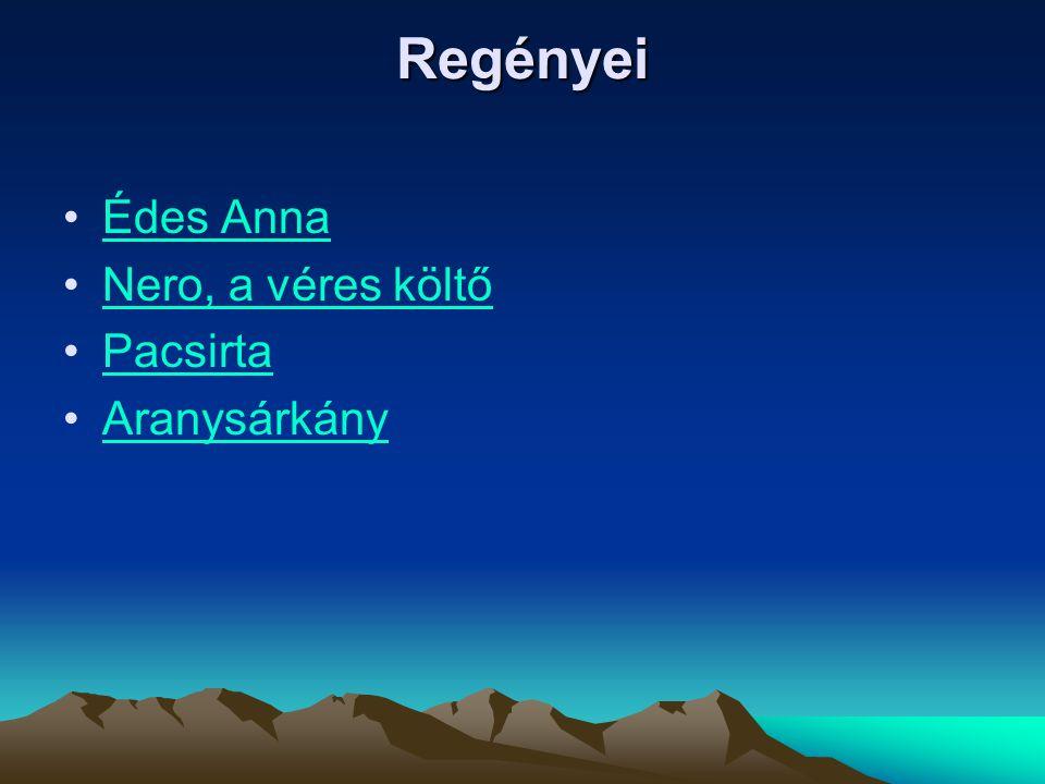 Regényei Édes Anna Nero, a véres költő Pacsirta Aranysárkány