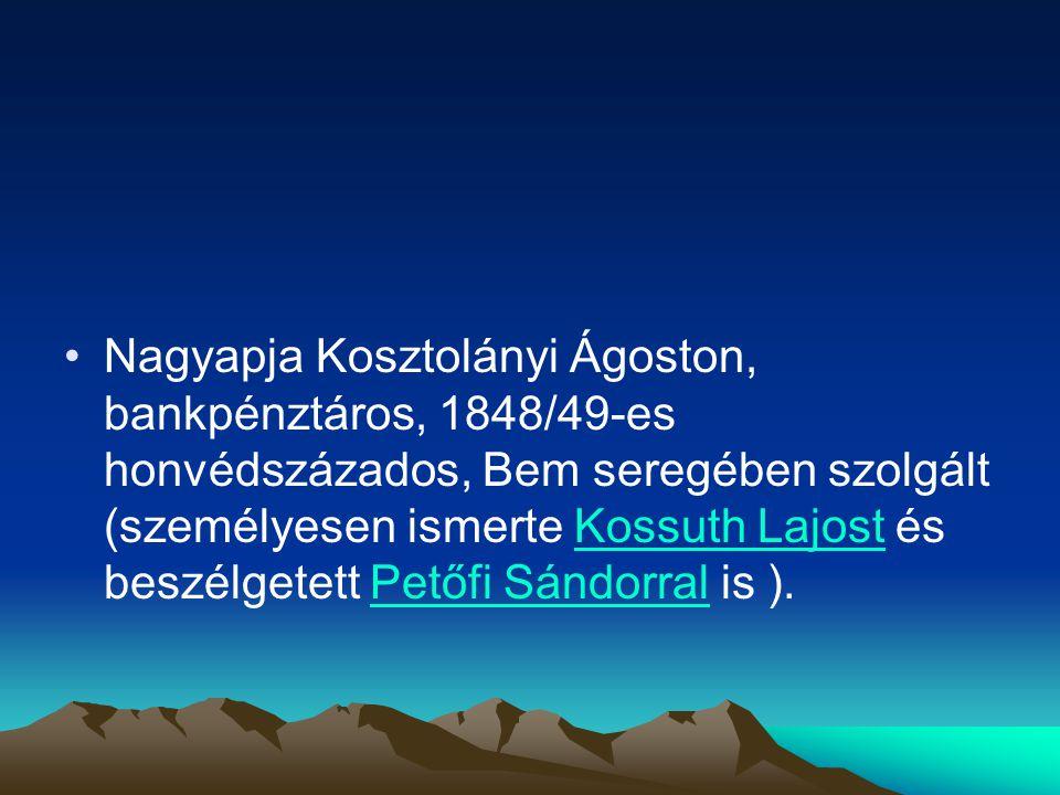 Nagyapja Kosztolányi Ágoston, bankpénztáros, 1848/49-es honvédszázados, Bem seregében szolgált (személyesen ismerte Kossuth Lajost és beszélgetett Petőfi Sándorral is ).