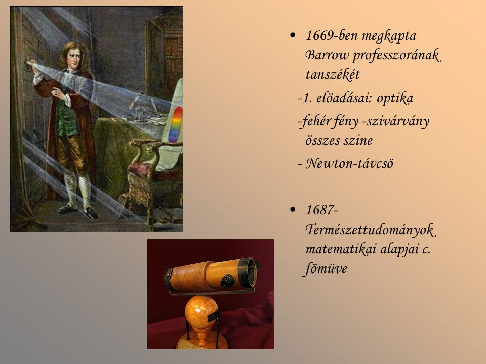 1669-ben megkapta Barrow professzorának tanszékét