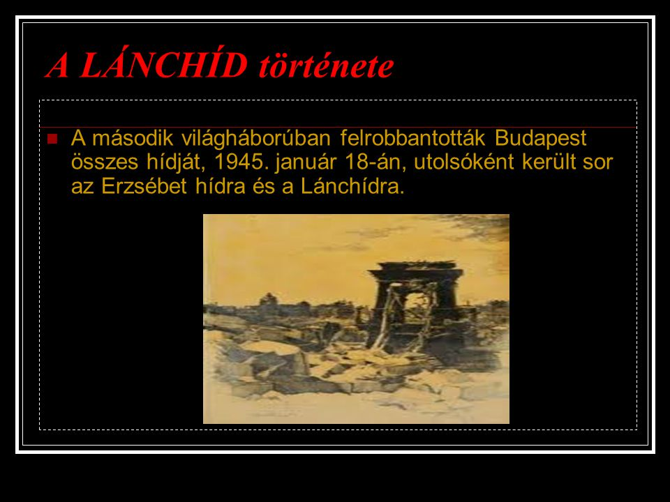 A LÁNCHÍD története