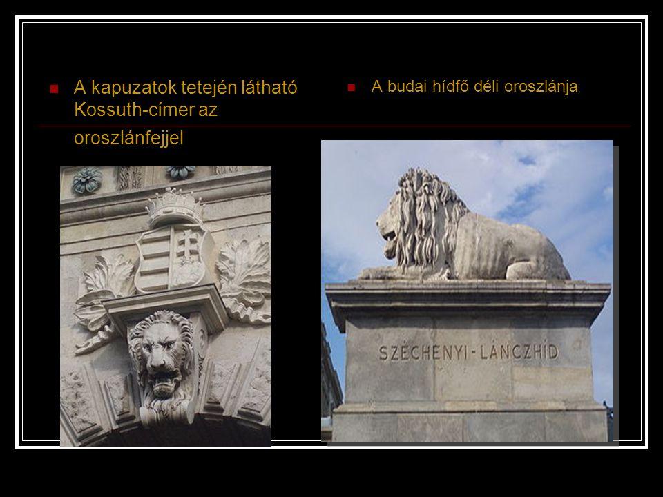 A kapuzatok tetején látható Kossuth-címer az oroszlánfejjel