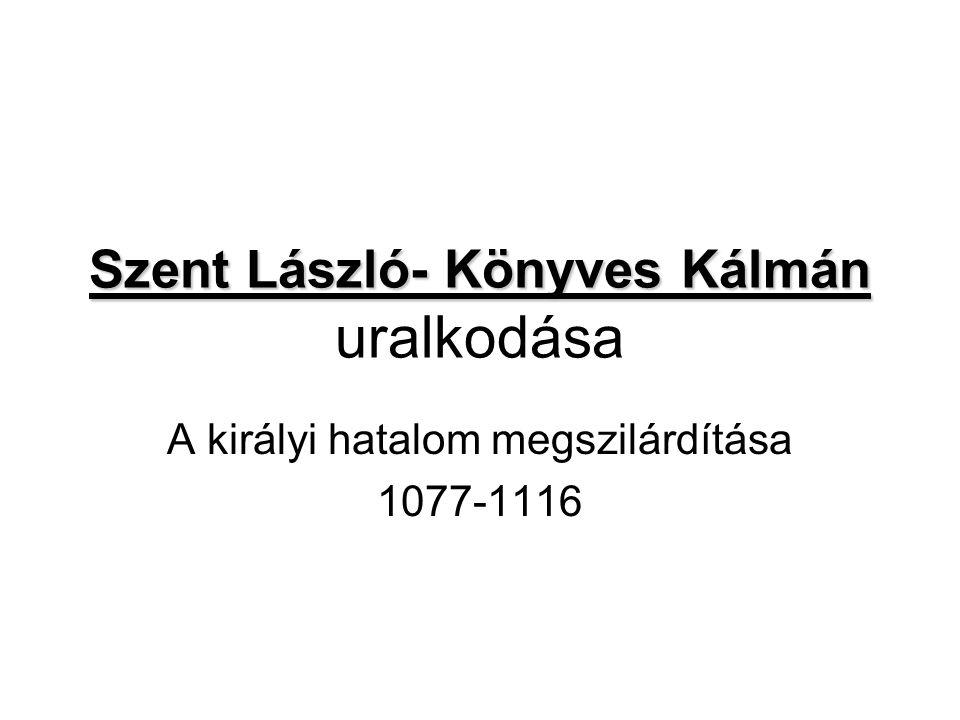 Szent László- Könyves Kálmán uralkodása