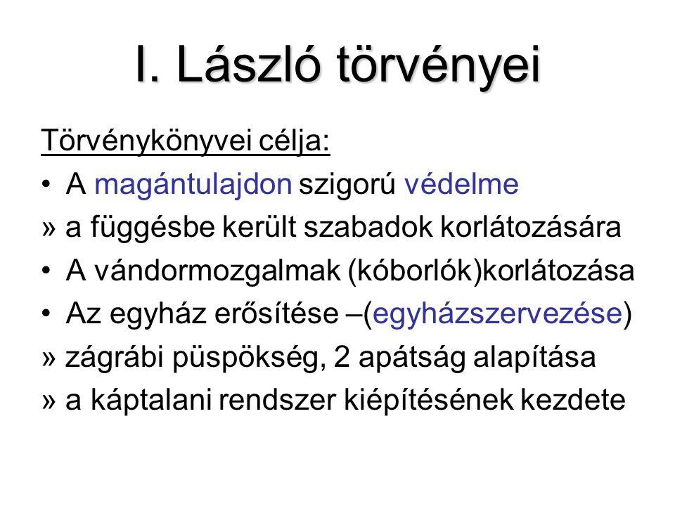 I. László törvényei Törvénykönyvei célja: