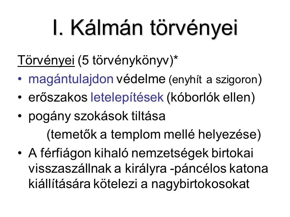 I. Kálmán törvényei Törvényei (5 törvénykönyv)*