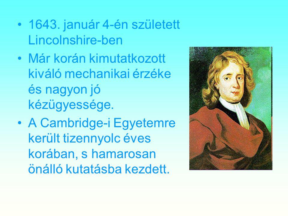 1643. január 4-én született Lincolnshire-ben