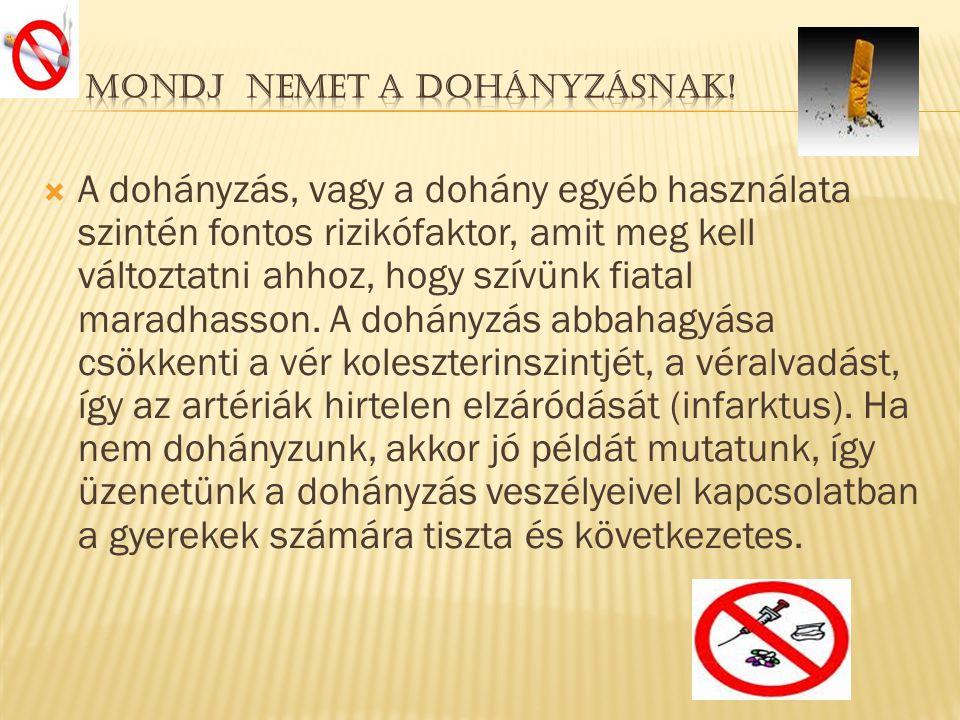 Mondj nemet a dohányzásnak!