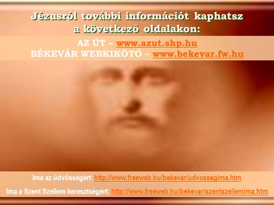 Jézusról további információt kaphatsz a következő oldalakon: