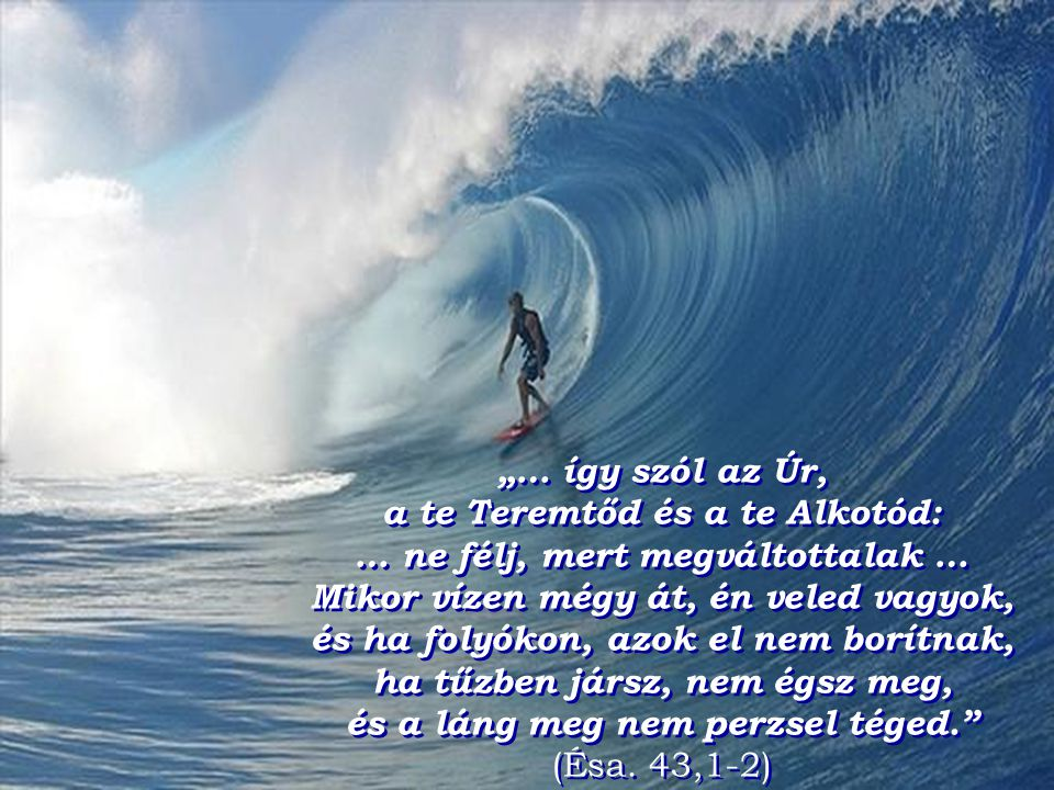 a te Teremtőd és a te Alkotód: … ne félj, mert megváltottalak …