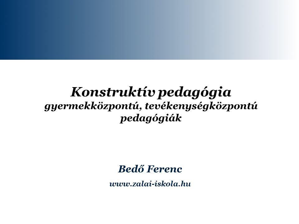 Konstruktív pedagógia gyermekközpontú, tevékenységközpontú pedagógiák