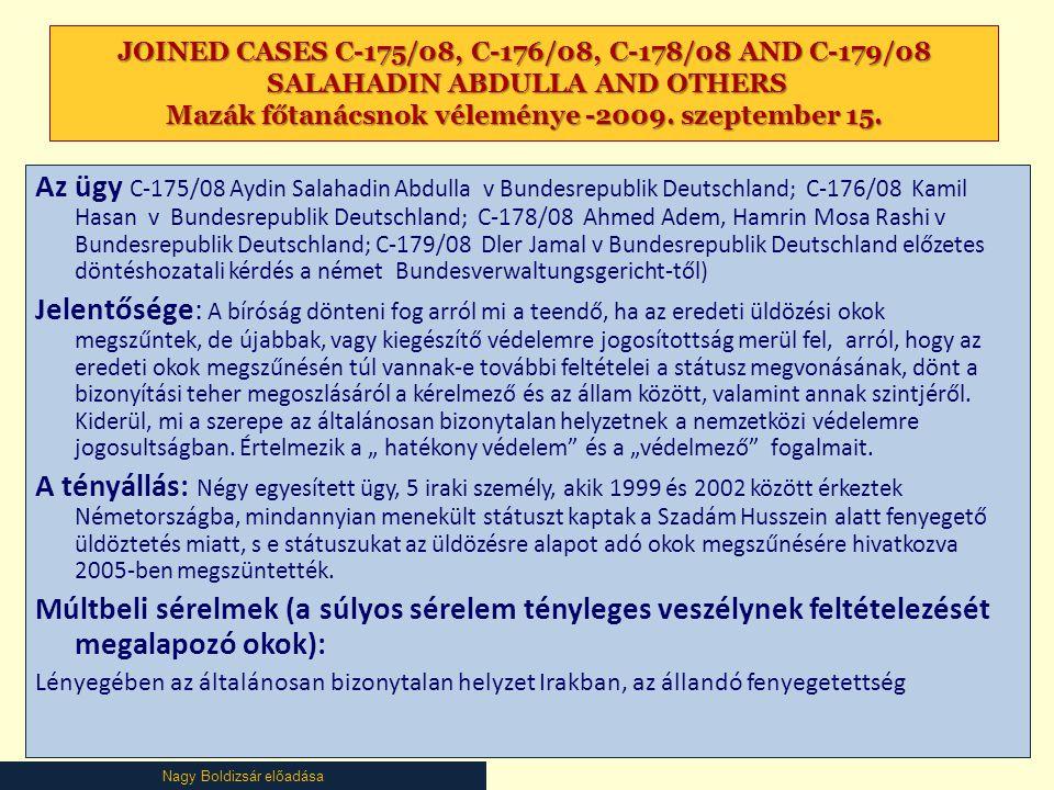 JOINED CASES C-175/08, C-176/08, C-178/08 AND C-179/08 SALAHADIN ABDULLA AND OTHERS Mazák főtanácsnok véleménye -2009. szeptember 15.