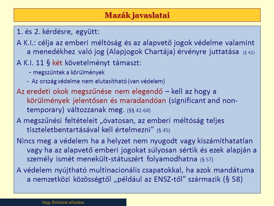A K.I. 11 § két követelményt támaszt: - megszűntek a körülmények