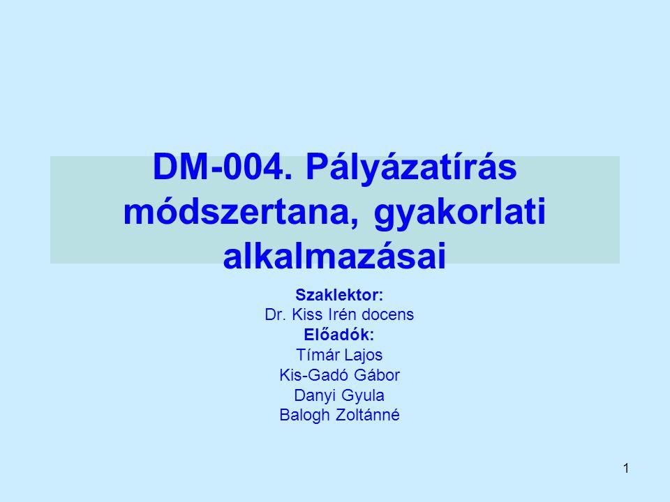DM-004. Pályázatírás módszertana, gyakorlati alkalmazásai