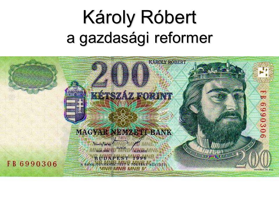 Károly Róbert a gazdasági reformer