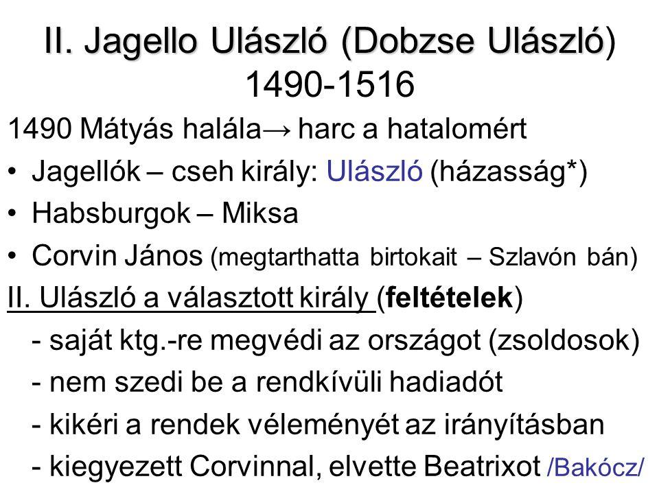 II. Jagello Ulászló (Dobzse Ulászló) 1490-1516