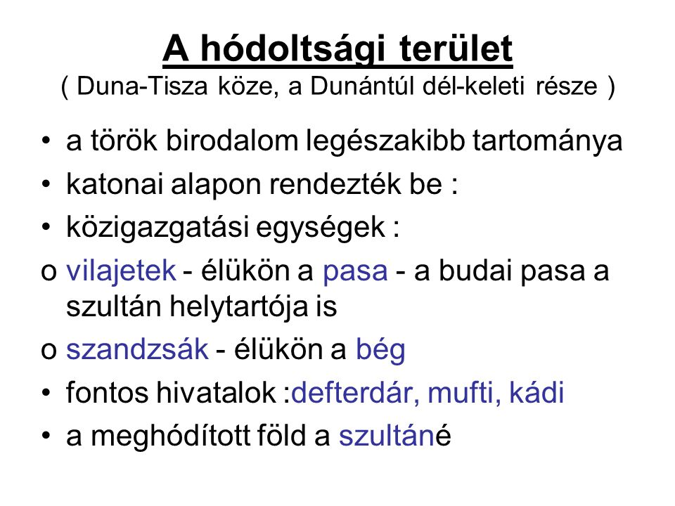 A hódoltsági terület ( Duna-Tisza köze, a Dunántúl dél-keleti része )