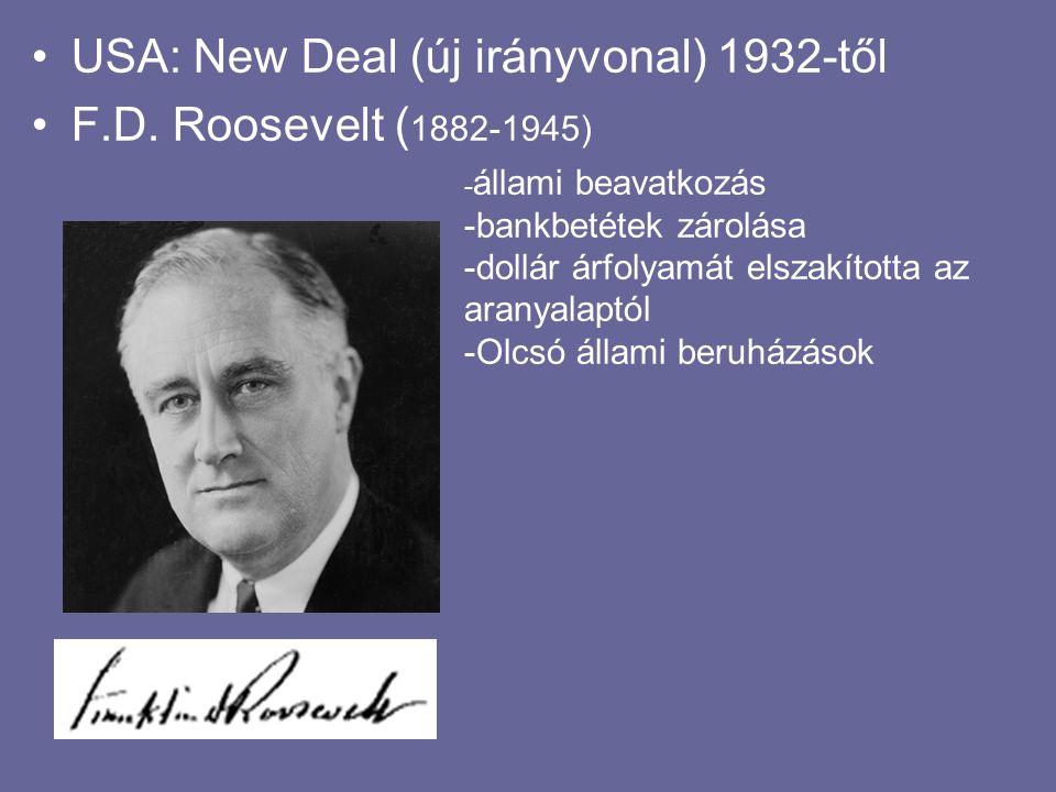 USA: New Deal (új irányvonal) 1932-től F.D. Roosevelt (1882-1945)