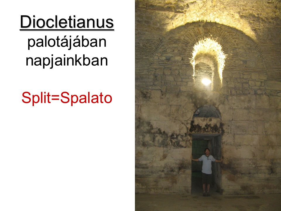 Diocletianus palotájában napjainkban Split=Spalato