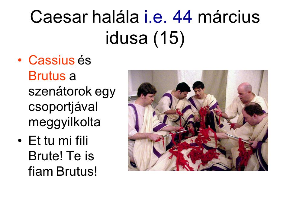 Caesar halála i.e. 44 március idusa (15)