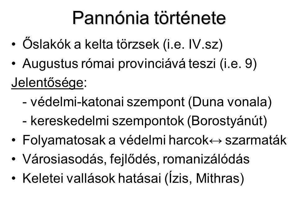 Pannónia története Őslakók a kelta törzsek (i.e. IV.sz)
