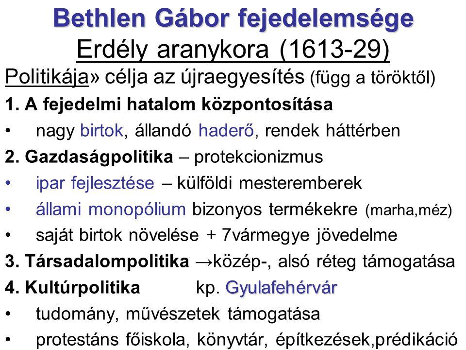 Bethlen Gábor fejedelemsége Erdély aranykora (1613-29)