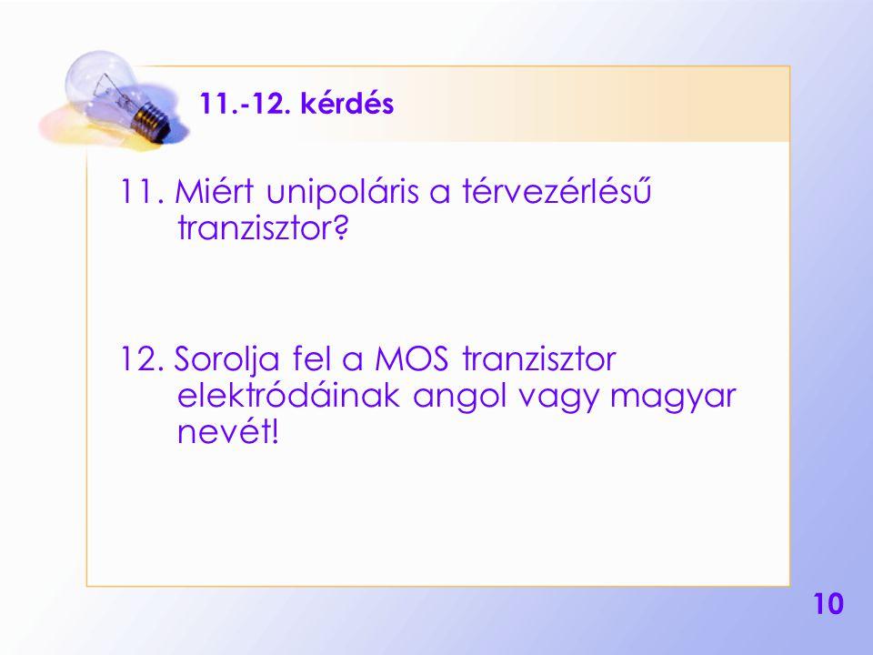 11. Miért unipoláris a térvezérlésű tranzisztor