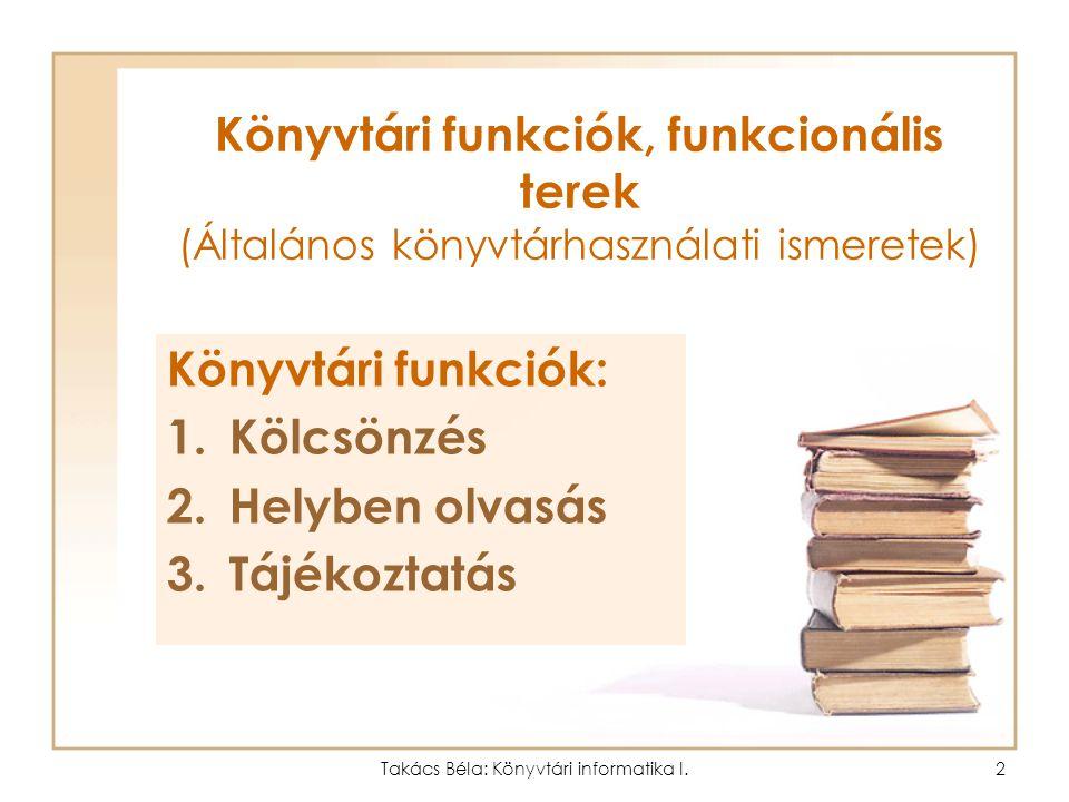 Takács Béla: Könyvtári informatika I.
