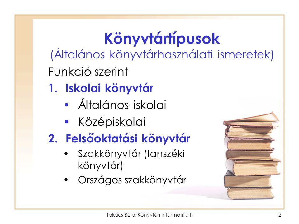 Könyvtártípusok (Általános könyvtárhasználati ismeretek)