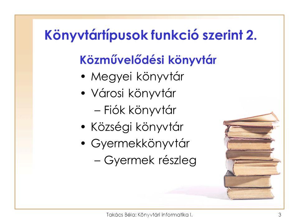 Könyvtártípusok funkció szerint 2.