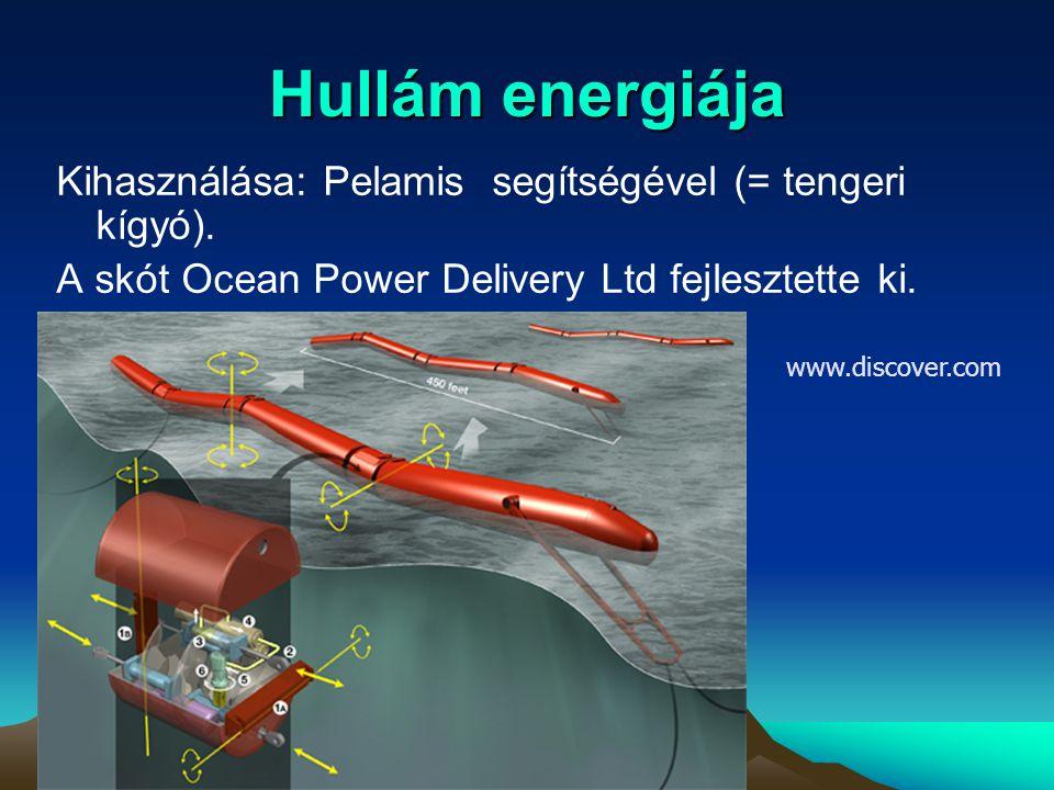 Hullám energiája Kihasználása: Pelamis segítségével (= tengeri kígyó).