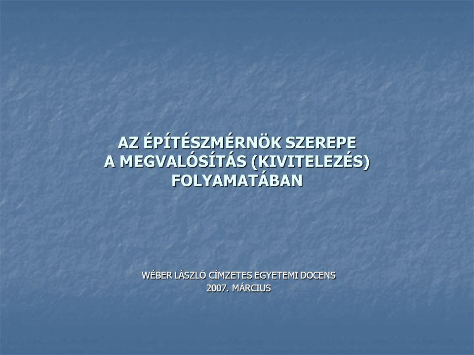 AZ ÉPÍTÉSZMÉRNÖK SZEREPE A MEGVALÓSÍTÁS (KIVITELEZÉS) FOLYAMATÁBAN