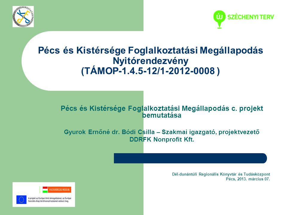 Pécs és Kistérsége Foglalkoztatási Megállapodás Nyitórendezvény (TÁMOP-1.4.5-12/1-2012-0008 )