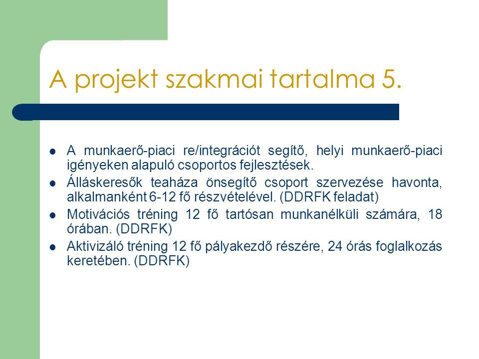 A projekt szakmai tartalma 5.