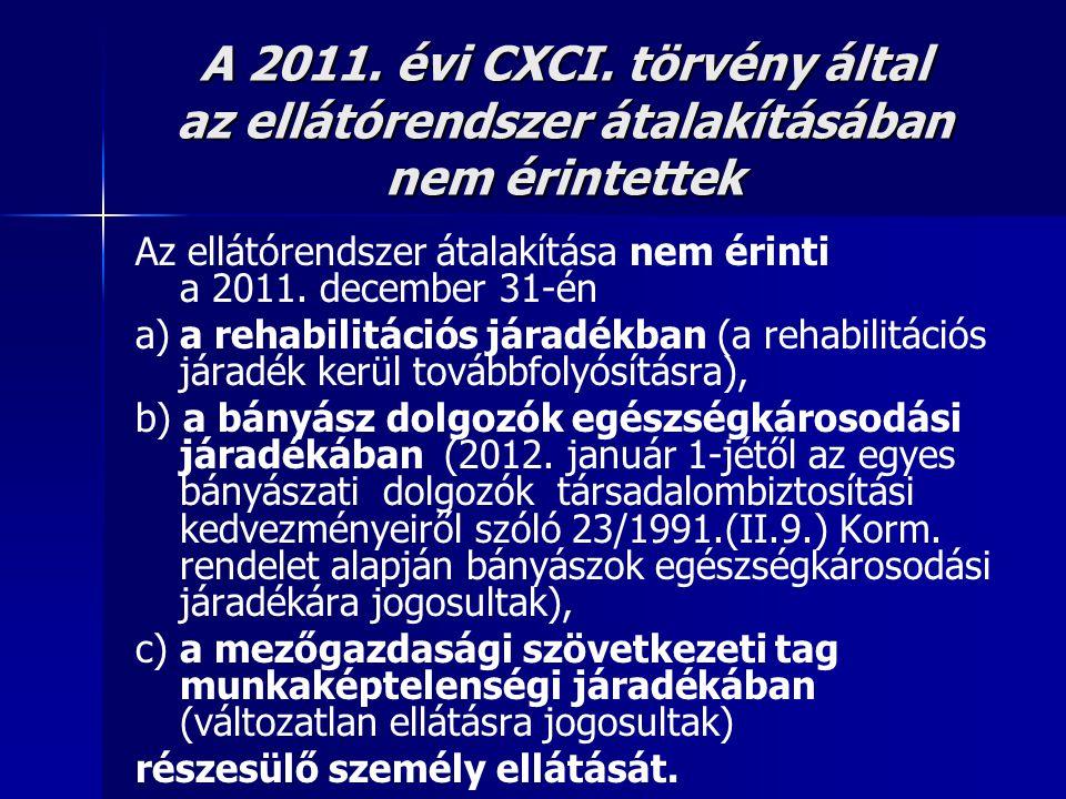 A 2011. évi CXCI. törvény által az ellátórendszer átalakításában nem érintettek