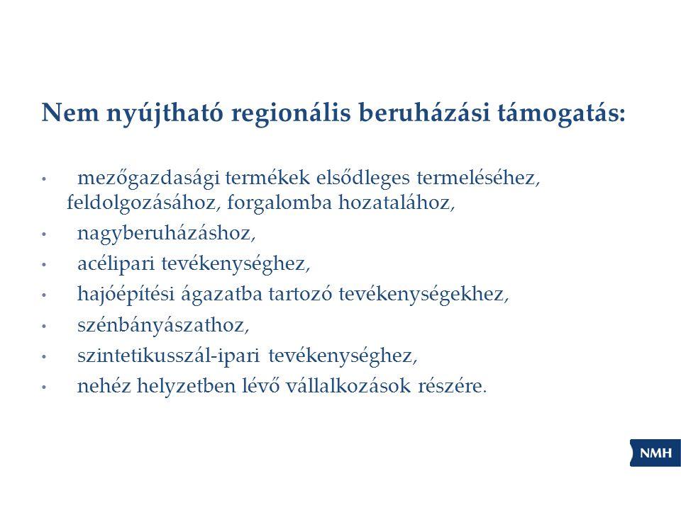 Nem nyújtható regionális beruházási támogatás: