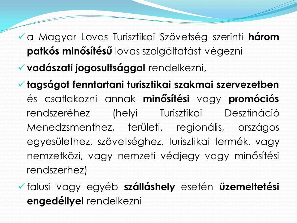 a Magyar Lovas Turisztikai Szövetség szerinti három patkós minősítésű lovas szolgáltatást végezni