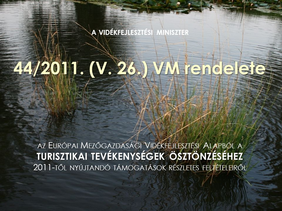 a vidékfejlesztési miniszter 44/2011. (V. 26