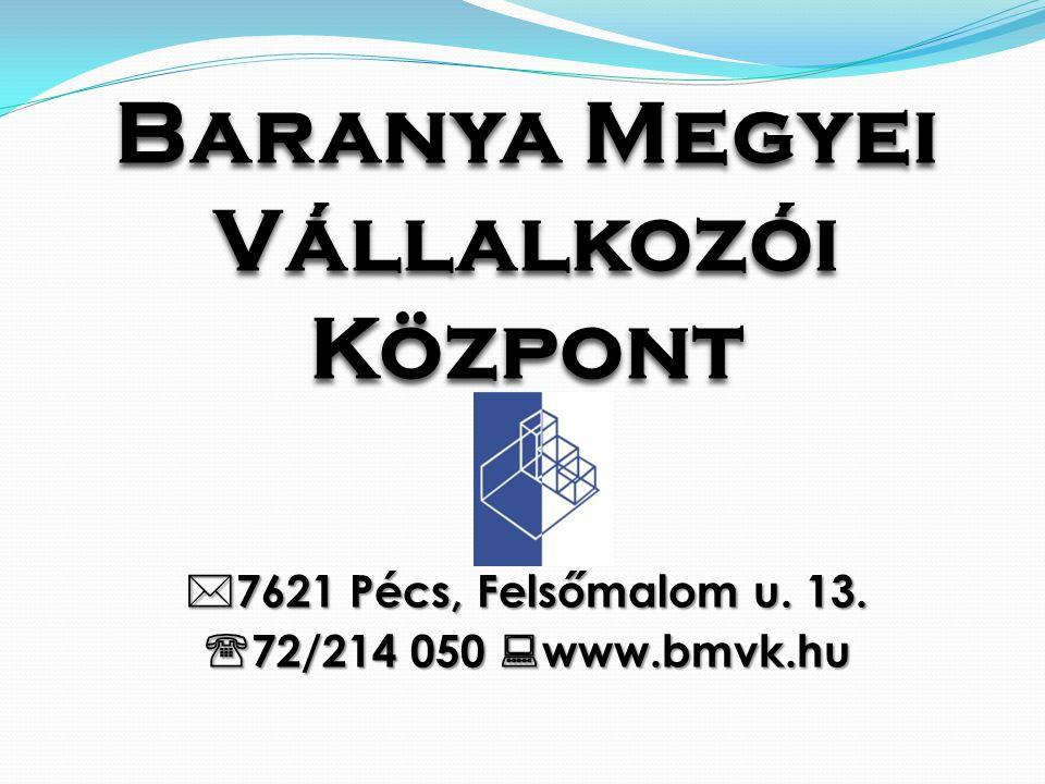 Baranya Megyei Vállalkozói Központ 7621 Pécs, Felsőmalom u. 13.