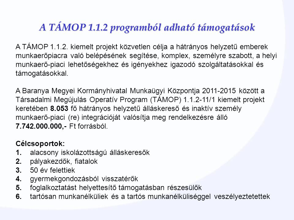 A TÁMOP 1.1.2 programból adható támogatások