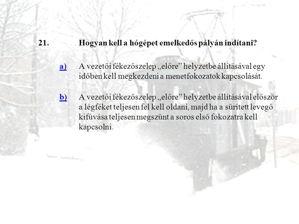 21. Hogyan kell a hógépet emelkedős pályán indítani a)