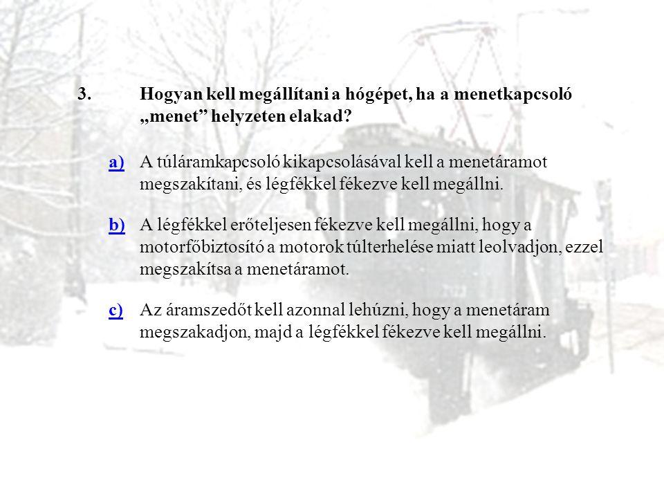 """3. Hogyan kell megállítani a hógépet, ha a menetkapcsoló """"menet helyzeten elakad a)"""
