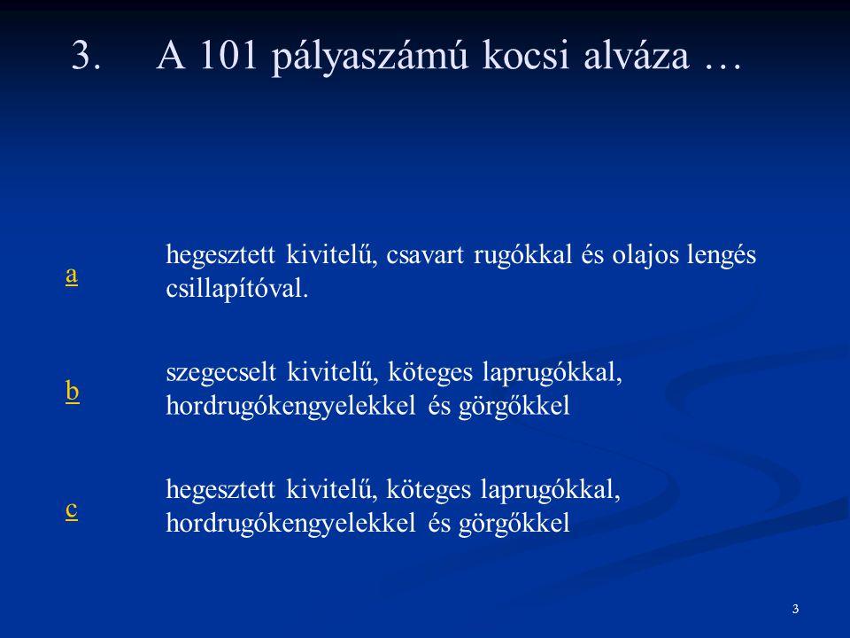 3. A 101 pályaszámú kocsi alváza …