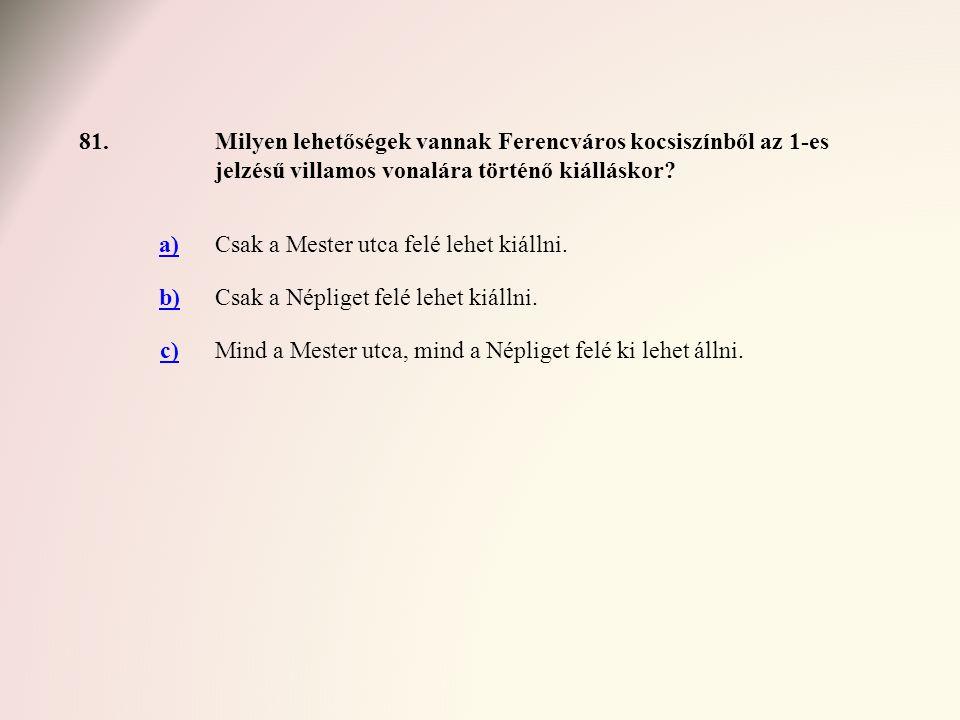 81. Milyen lehetőségek vannak Ferencváros kocsiszínből az 1-es jelzésű villamos vonalára történő kiálláskor