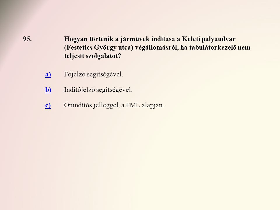 95. Hogyan történik a járművek indítása a Keleti pályaudvar (Festetics György utca) végállomásról, ha tabulátorkezelő nem teljesít szolgálatot